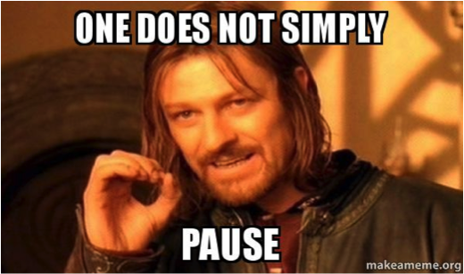One Does Not Simply Pause meme